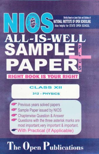 NIOS 312 PHYSICS 312 ENGLISH MEDIUM ALL-IS-WELL SAMPLE PAPER PLUS + WITH PRACTICALS