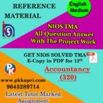 NIOS Accountancy 320 Solved Assignment 12th English Medium