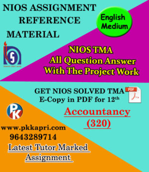 NIOS Accountancy 320 Solved Assignment 12th English Medium