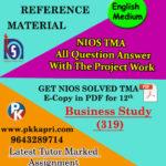 NIOS Business Studies 319 Solved Assignment 12th English Medium