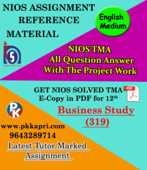 NIOS Business Studies 319 Solved Assignment 12th English Medium