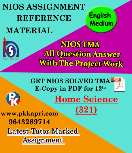 NIOS Home Science 321 Solved Assignment-12th-English Medium