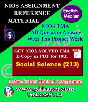 NIOS Social Science 213 Solved Assignment -10th-English Medium