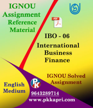 IGNOU MCOM IBO 6 INTERNATIONAL BUSINESS FINANCE SOLVED ASSIGNMENT IN ENGLISH MEDIUM