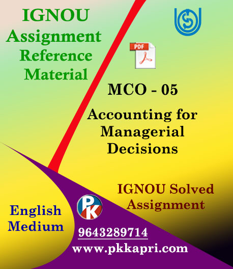 IGNOU MCO 5 ACCOUNTING FOR MANAGERIAL DECISIONS SOLVED ASSIGNMENT IN ENGLISH MEDIUM