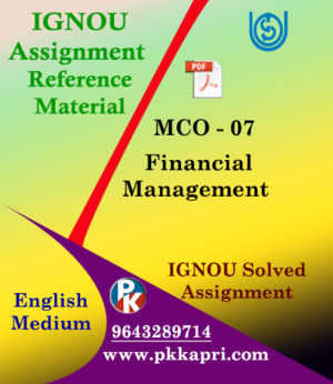 IGNOU MCO 7 FINANCIAL MANAGEMENT SOLVED ASSIGNMENT IN ENGLISH MEDIUM