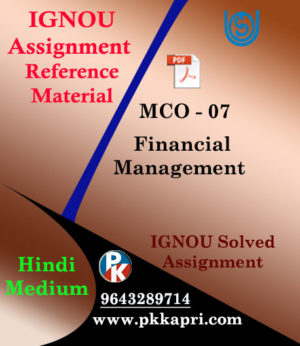 IGNOU MCO 7 FINANCIAL MANAGEMENT SOLVED ASSIGNMENT IN HINDI MEDIUM
