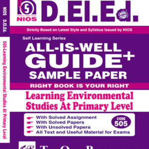 NIOS DELEd 505 LEARNING ENVIRONMENTAL STUDIES AT PRIMARY LEVEL 505 ENGLISH MEDIUM All-Is-Well GUIDE + Sample Paper