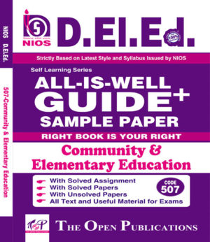 NIOS DELEd 507 NIOS TEXT ALL-IS-WELL GUIDE + OF Community & Elementary Education English Medium