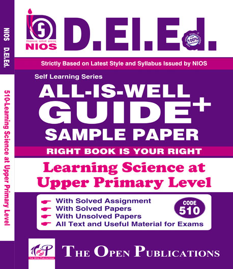 ENGLISH MEDIUM D.EL.ED 510 NIOS TEXT ALL-IS-WELL GUIDE + OF Learning Science at Upper primary Level Buy NIOS DElEd Books, the best Guide Books and Reference Books.