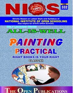 332 NIOS PAINTING PRACTICAL MANUAL WITH IMPORTANT QUESTIONS AND THEIR ANSWERS IN ENGLISH MEDIUM
