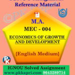 Ignou Solved Assignment- MA  MEC-004 Economics of Growth and Development in English Medium