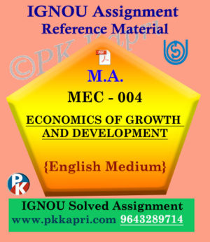 Ignou Solved Assignment- MA |MEC-004 Economics of Growth and Development in English Medium