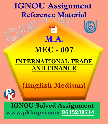 Ignou Solved Assignment- MA |MEC-007 : International Trade and Finance in English Medium