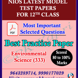 333 EVS Nios Senior Secondary Environmental Science (333)12th Online Nios Model Test Paper (Pdf) + Most Important Questions (English Medium)