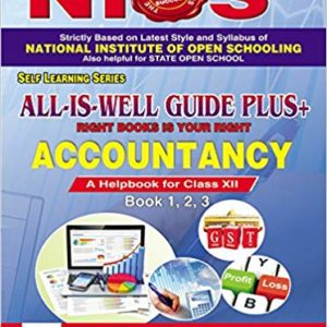 NIOS 320 -ACCOUNTANCY -ENGLISH MEDIUM-ALL-IS-WELL GUIDE PLUS+ SENIOR SECONDARY - The Open Publications