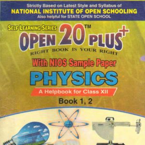 312 Physics (English Medium) Nios Last Time Revision Book Open 20 Plus Self Learning Series 12th Class