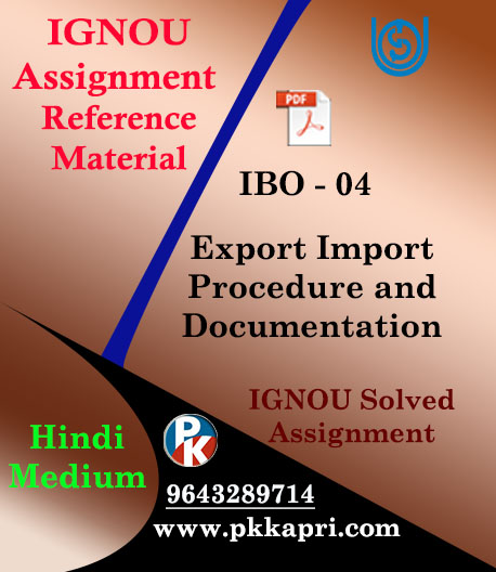 IGNOU MCOM IBO 4 EXPORT IMPORT PROCEDURES AND DOCUMENTATION SOLVED ASSIGNMENT (HINDI MEDIUM)