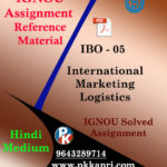IGNOU MCOM IBO 5 INTERNATIONAL MARKETING LOGISTICS-HINDI MEDIUM SOLVED ASSIGNMENT