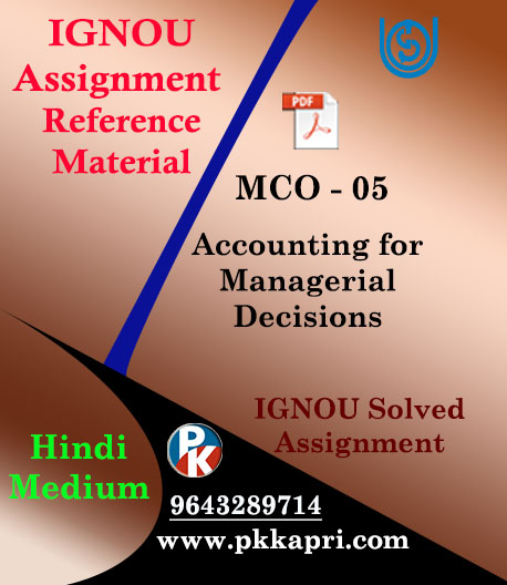 IGNOU MCO 05 ACCOUNTING FOR MANAGERIAL DECISIONS Solved Assignments in HINDI MEDIUM