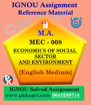 Ignou Solved Assignment- MA |MEC-08 : Economics of Social Sector and Environment in English Medium