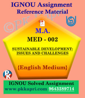 MED-002 Sustainable Development: Issues And Challenges In English Solved Assignment Ignou
