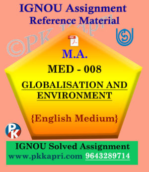 MED-008 Globalisation And Environment In English Solved Assignment Ignou