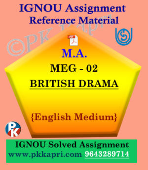 IGNOU Solved Assignment | MEG-02 BRITISH DRAMA