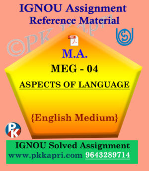 IGNOU Solved Assignment | MEG-04 Aspects of Language