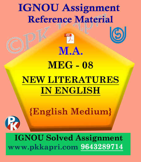 IGNOU Solved Assignment | MEG-08 NEW LITERATURES IN ENGLISH