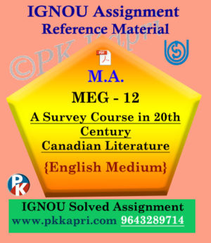 IGNOU Solved Assignment | MEG-12 A SURVEY COURSE IN 20TH CENTURY CANADIAN LITERATURE