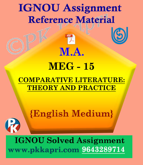 IGNOU Solved Assignment | MEG-15 COMPARATIVE LITERATURE: THEORY AND PRACTICE