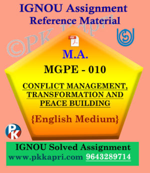 MGPE-010 Gandhian Approach to Peace and Conflict Resolution Solved Assignment Ignou in English