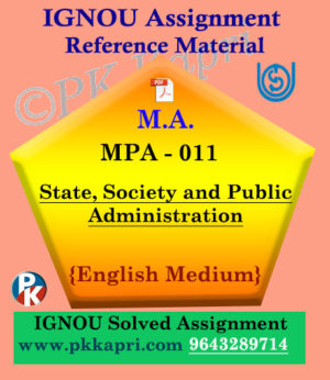 Ignou MPA-011 State Society And Public Administration Solved Assignment In English