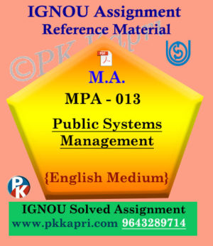 Ignou MPA-013 Public Systems Management Solved Assignment In English
