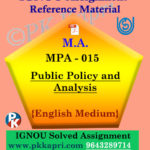 Ignou MPA-015 Public Policy And Analysis Solved Assignment In English