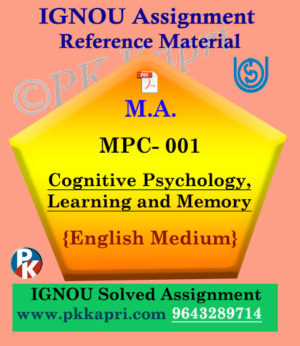MPC-001 Cognitive Psychology Learning And Memory Solved Assignment Ignou in English