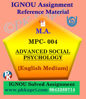 MPC-004 Advanced Social Psychology Solved Assignment Ignou in English