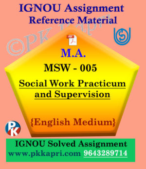 MSW-005 Social Work Practicum Ignou Solved Assignment In English
