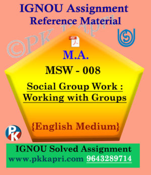 MSW-008 Social Group Work: Working With Groups Ignou Solved Assignment In English