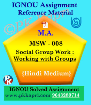 MSW-008 Social Group Work: Working With Groups Ignou Solved Assignment In Hindi