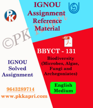 IGNOU BBYCT-131 Biodiversity (Microbes, Algae, Fungi and Archegoniates) in English Solved Assignment