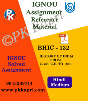 BHIC-132 HISTORY OF INDIA FROM C 300 To 1206 in Hindi Medium Solved Assignment Ignou