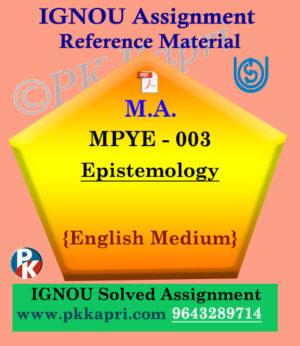 IGNOU MPYE-003 Epistemology Solved Assignment in English Medium