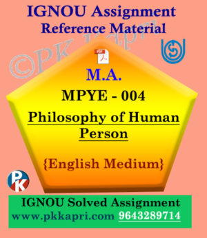 Ignou MPYE-004 Philosophy of Human Person Solved Assignment in English