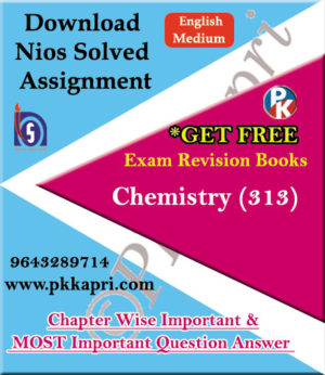 313 Chemistry NIOS TMA Solved Assignment 12th English Medium in Pdf