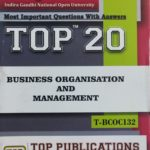 TOP IGNOU T-BCOC-132 Business Organisation And Management - Most important questions with answers (English Medium)