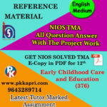 Early Childhood Care And Education (376) Nios Solved Assignment (English Medium)