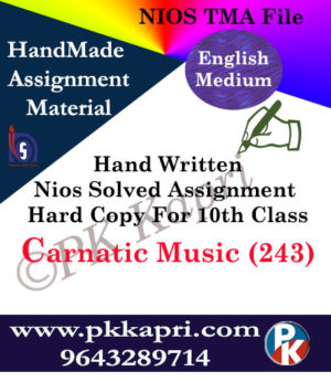 Carnatic Music 243 NIOS Handwritten Solved Assignment English Medium