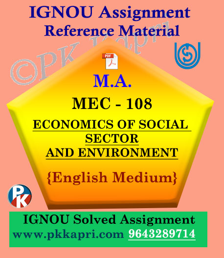 Ignou Solved Assignment- MA |MEC-108: ECONOMICS OF SOCIAL SECTOR AND ENVIRONMENT in English Medium